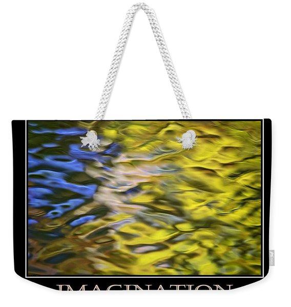 Imagination  Inspirational Motivational Poster Art Weekender Tote Bag