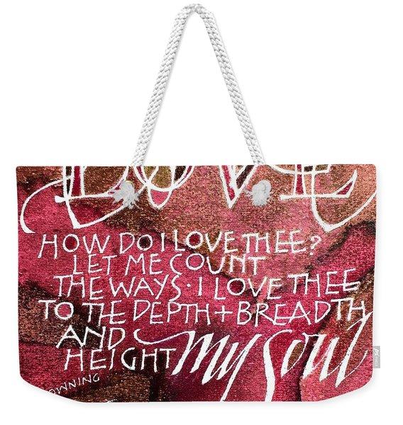 Inspirational Saying Love Weekender Tote Bag