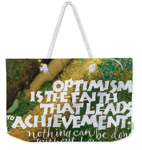 Inspirational Saying Optimism Weekender Tote Bag
