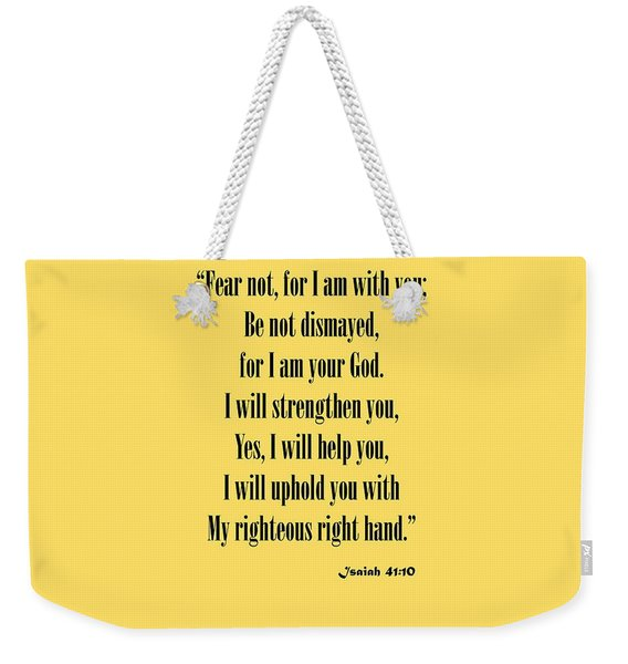 Isaiah 41 10 Fear Not Weekender Tote Bag