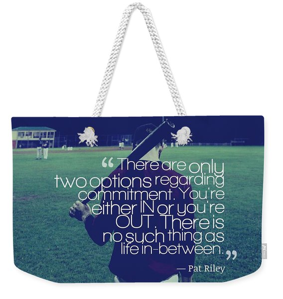 Ispirational Sports Quotes  Pat Riley Weekender Tote Bag