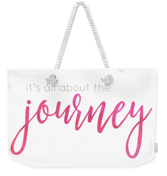 It's All About The Journey Weekender Tote Bag