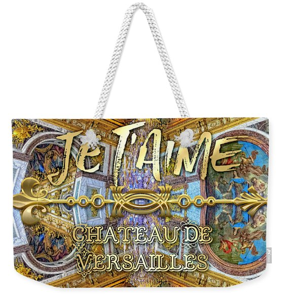 Je Taime Chateau Versailles Peace Salon Hall Of Mirrors Weekender Tote Bag