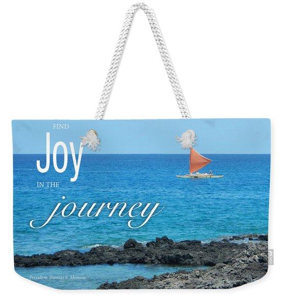 Joy In The Journey Weekender Tote Bag