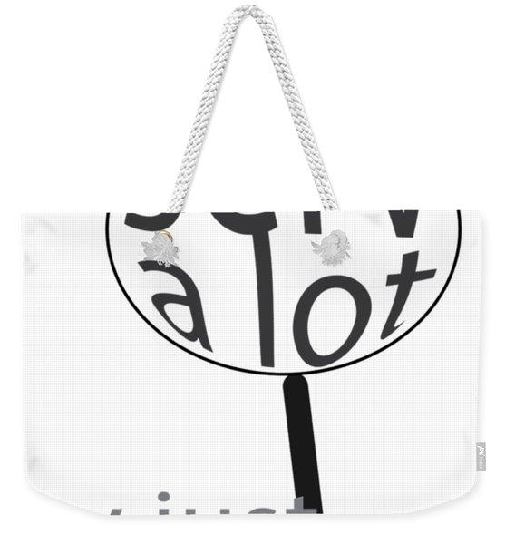Just Watch Weekender Tote Bag