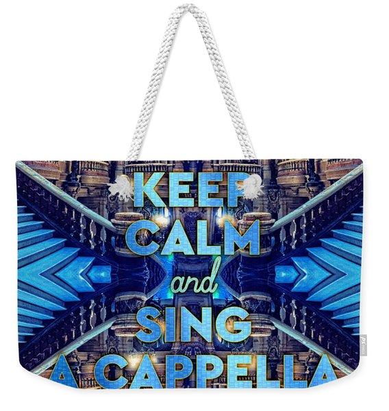 Keep Calm And Go Sing A Cappella Opera Garnier Paris Weekender Tote Bag