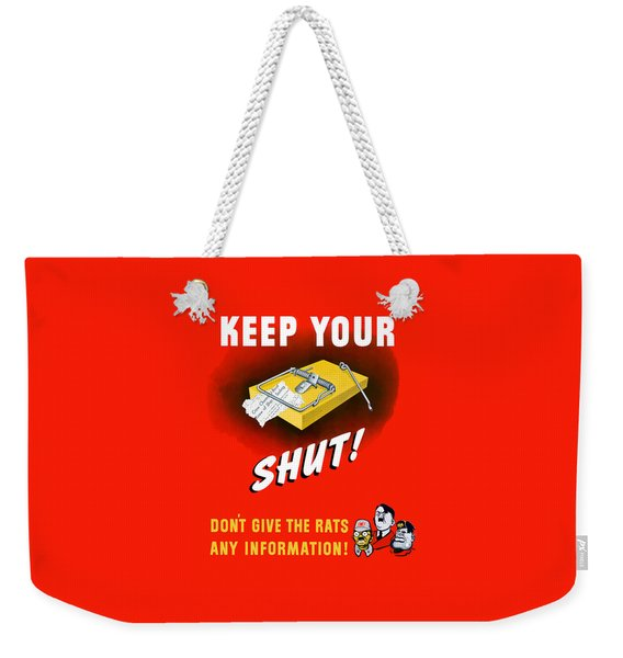 Keep Your Trap Shut -- Ww2 Propaganda Weekender Tote Bag