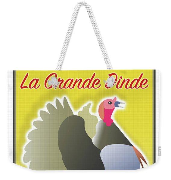 La Grande Dinde Weekender Tote Bag