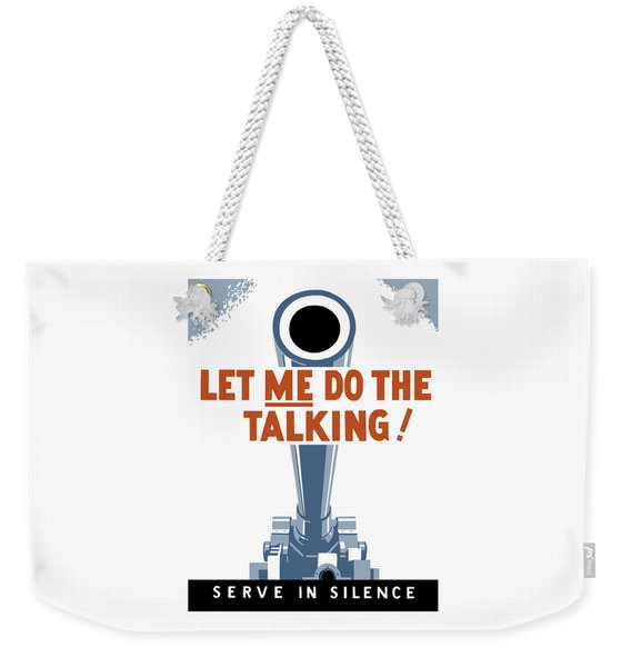 Let Me Do The Talking Weekender Tote Bag