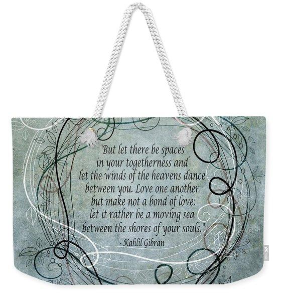 Let There Be Spaces Weekender Tote Bag