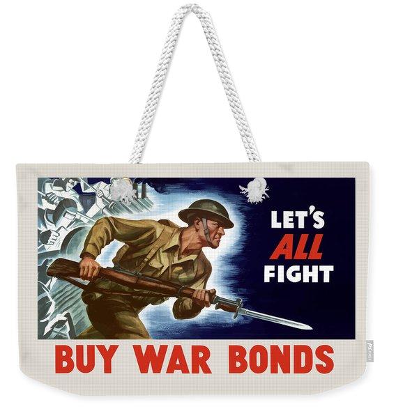 Let's All Fight Buy War Bonds Weekender Tote Bag