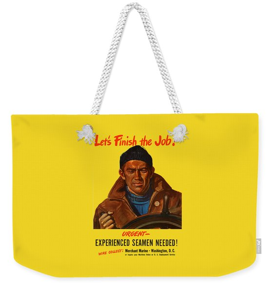 Let's Finish The Job Weekender Tote Bag
