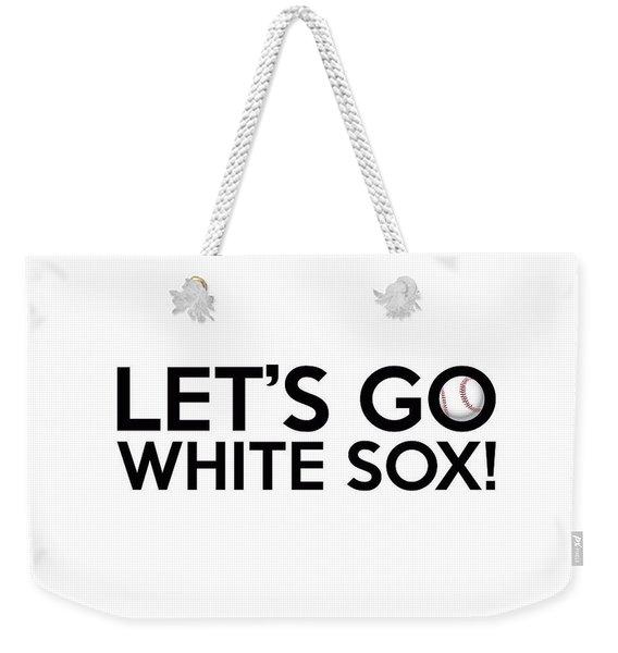 Let's Go White Sox Weekender Tote Bag