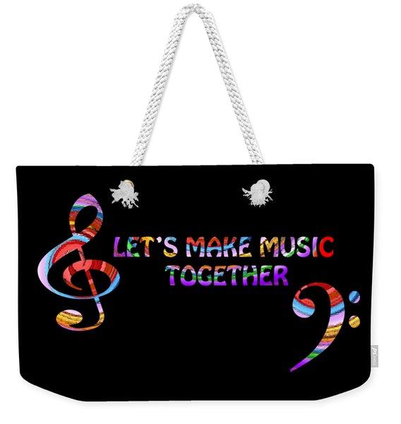 Let's Make Music Together Weekender Tote Bag