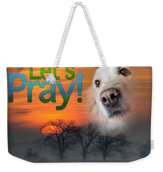 Let's Pray Weekender Tote Bag
