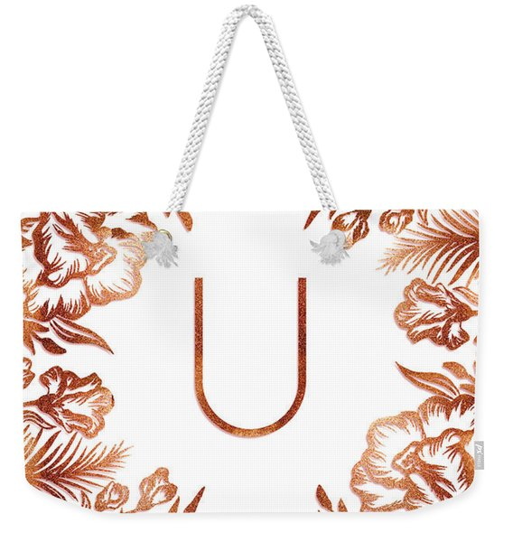 Letter U - Rose Gold Glitter Flowers Weekender Tote Bag