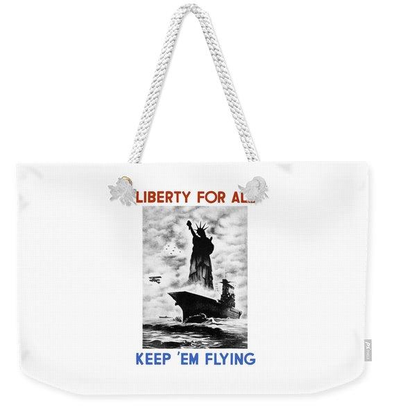 Liberty For All -- Keep 'em Flying  Weekender Tote Bag
