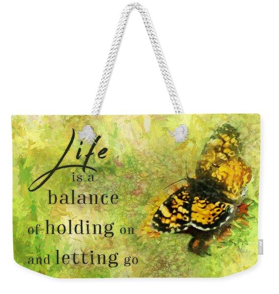 Life Is A Balance Weekender Tote Bag