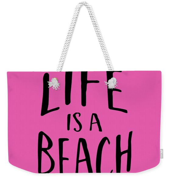 Life Is A Beach Words Black Ink Tee Weekender Tote Bag