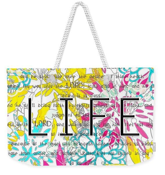 Life Is A Gift Weekender Tote Bag