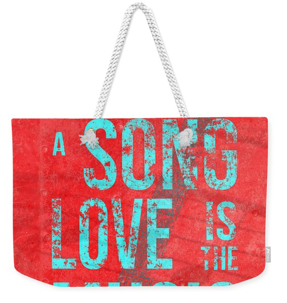 Life Is A Song Love Is The Music 4 Weekender Tote Bag