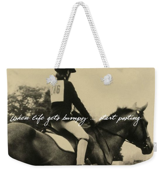 Life Is Bumpy Quote Weekender Tote Bag