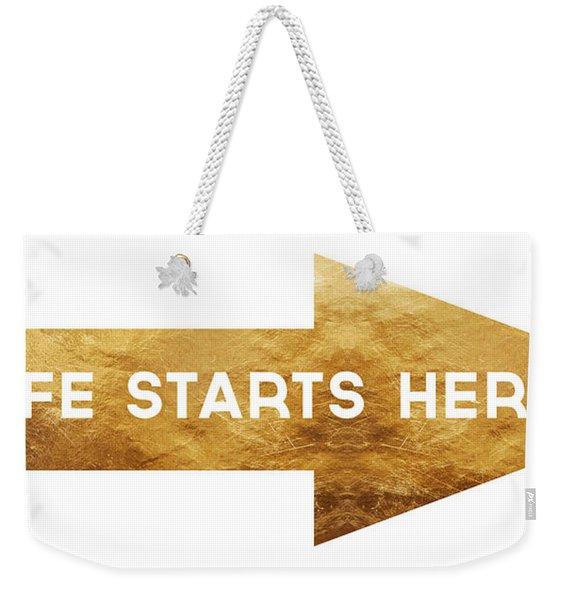 Life Starts Here-art By Linda Woods Weekender Tote Bag