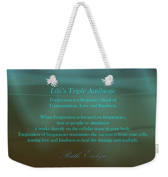 Life's Triple Antibiotic Weekender Tote Bag
