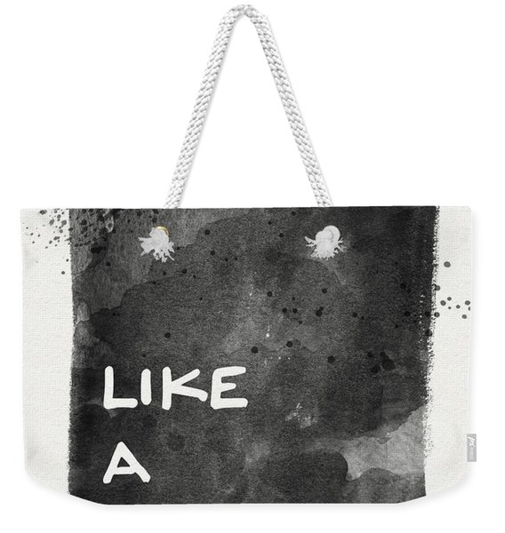Like A Boss- Black And White Art By Linda Woods Weekender Tote Bag