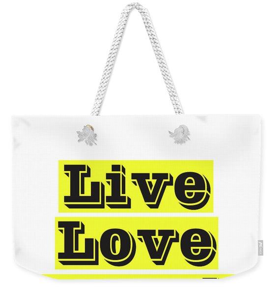 Live Love Laugh Weekender Tote Bag
