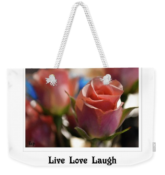 Live Love Laugh Weekender Tote Bag