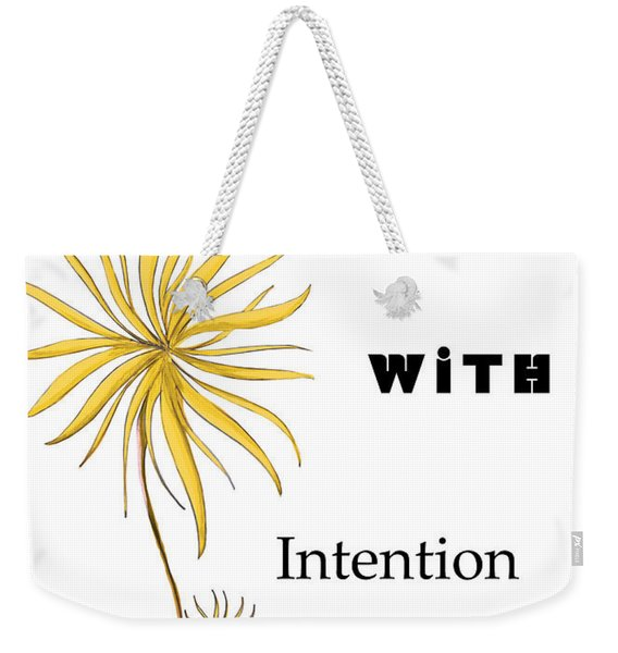 Live With Intention Flower Inspirational Print And Quote By Megan Duncanson Weekender Tote Bag
