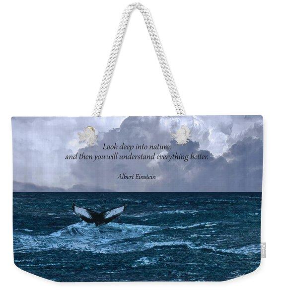 Look Deep Into Nature Poster Weekender Tote Bag
