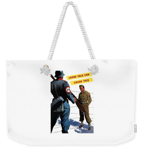 Loose Talk Can Cause -- Ww2 Propaganda Weekender Tote Bag