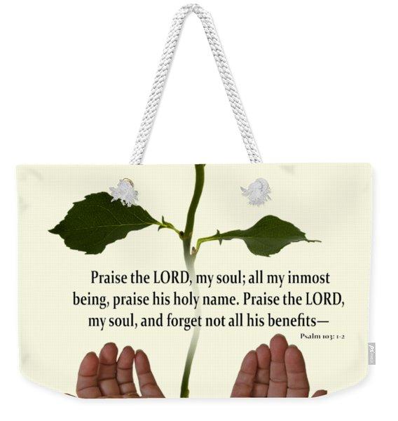 Lord, O My Soul Weekender Tote Bag