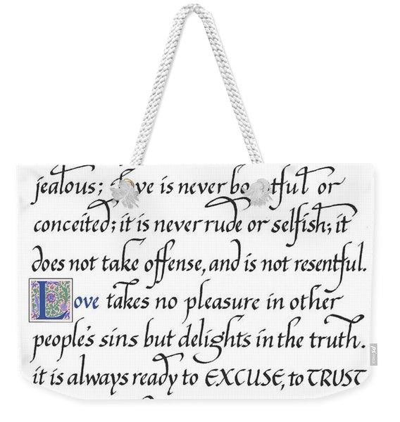 Love Is Always Patient Weekender Tote Bag