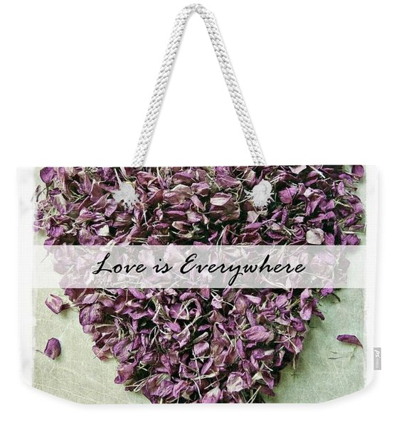 Weekender Tote Bag featuring the photograph Love Is Everywhere by Patricia Strand