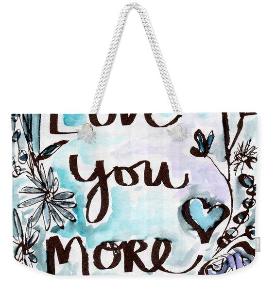 Love You More- Watercolor Art By Linda Woods Weekender Tote Bag