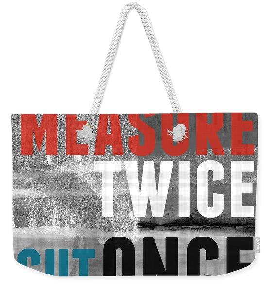 Measure Twice- Art By Linda Woods Weekender Tote Bag