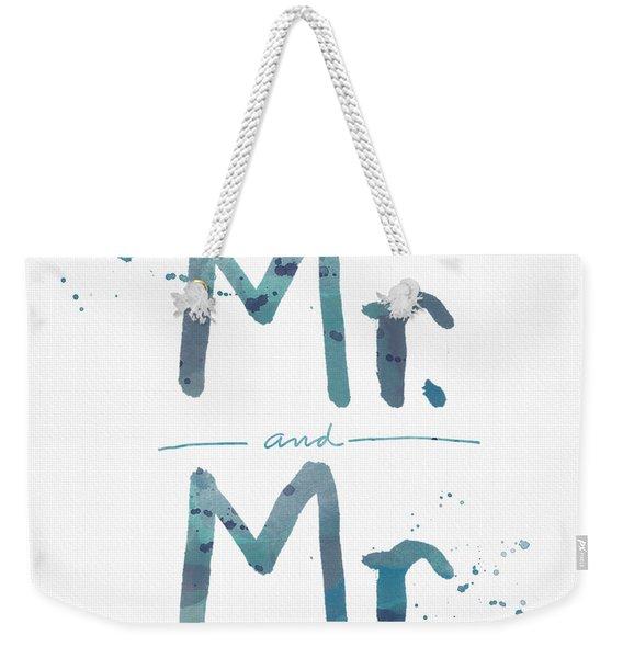 Mister And Mister  Weekender Tote Bag