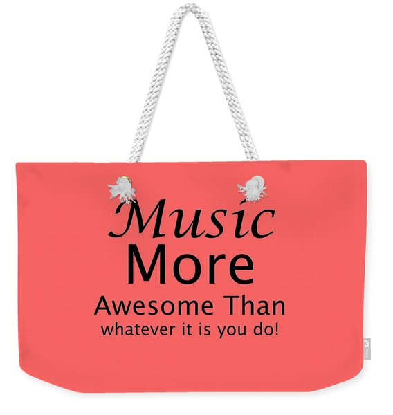 Music More Awesome Than You 5569.02 Weekender Tote Bag