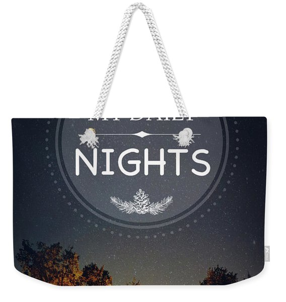 My Daily Nights Weekender Tote Bag