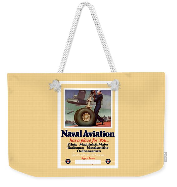Naval Aviation Has A Place For You Weekender Tote Bag