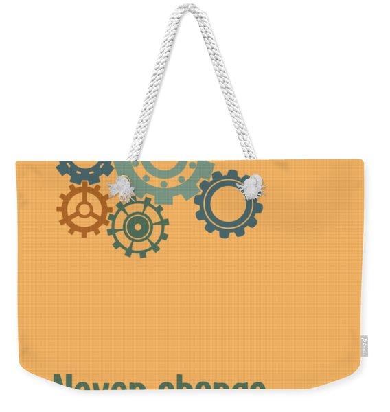 Never Change A Running System Weekender Tote Bag