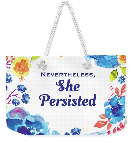 Nevertheless She Persisted Weekender Tote Bag