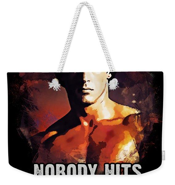 Nobody Hits As Hard As Life Weekender Tote Bag