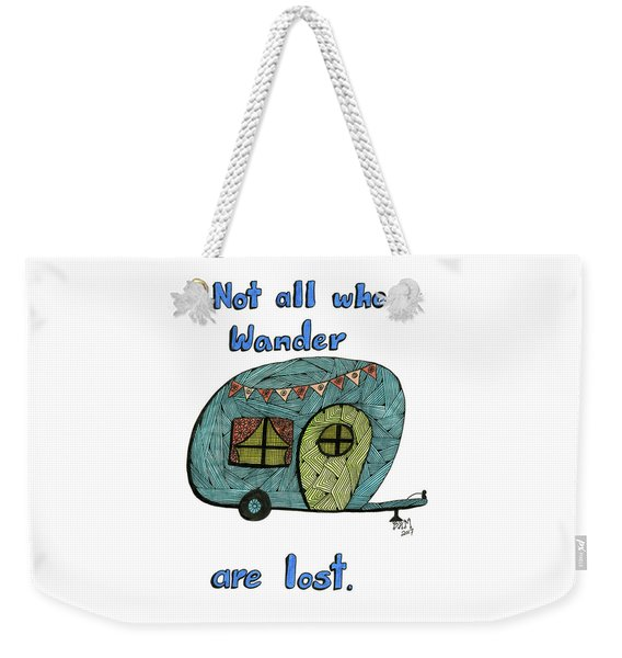 Weekender Tote Bag featuring the drawing Not All Who Wander Are Lost by Barbara McConoughey