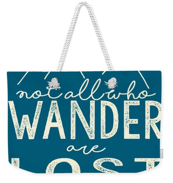 Not All Who Wander Weekender Tote Bag