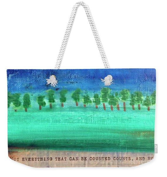 Not Everything Weekender Tote Bag