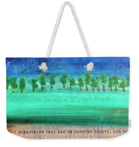 Not Everything Weekender Tote Bag
